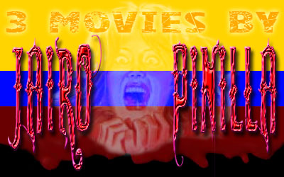 3 Movies by Jairo Pinilla